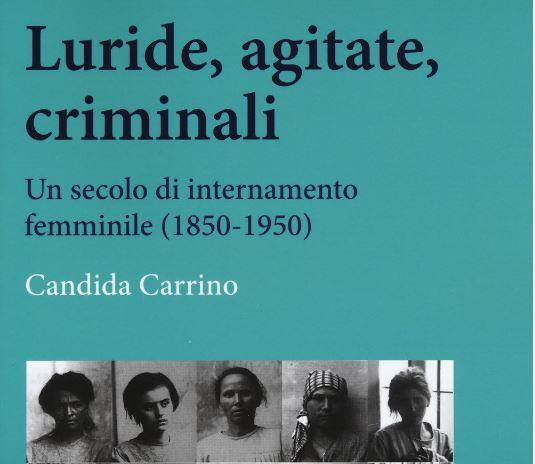 Candida Carrino - Luride, agitate, criminali