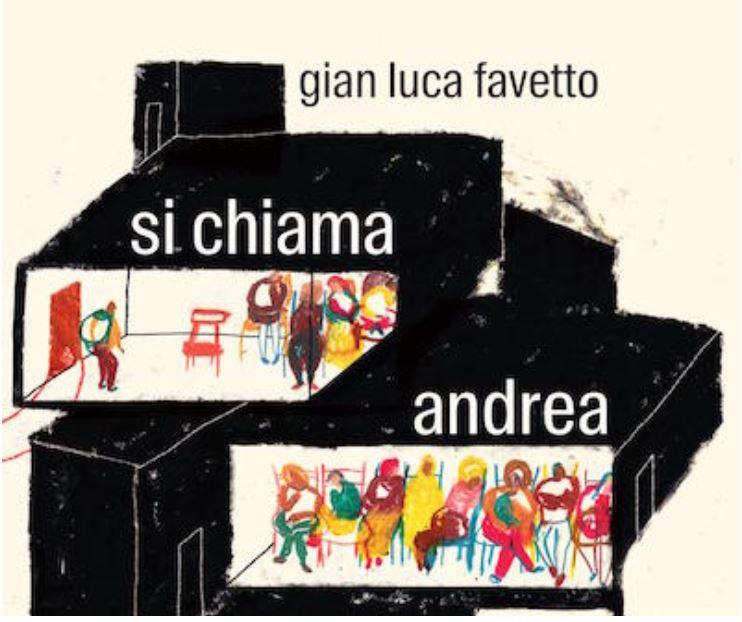 Gian Luca Favetto si chiama Andrea